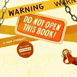 Warning: Do Not Open This Book! (2013)