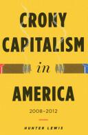 Crony Capitalism in America - Hunter Lewis (2013)