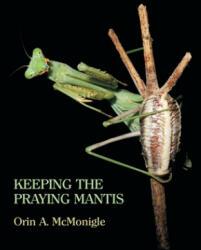 Keeping the Praying Mantis - Orin McMonigle (2013)