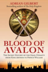 Blood of Avalon - Adrian Gilbert (2014)