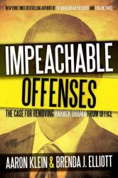 Impeachable Offenses: The Case for Removing Barack Obama from Office (2013)