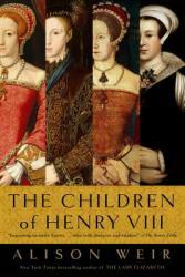 The Children of Henry VIII (ISBN: 9780345407863)