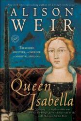 Queen Isabella - Alison Weir (ISBN: 9780345453204)