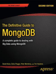 Definitive Guide to MongoDB - A Complete Guide to Dealing with Big Data Using MongoDB (2013)