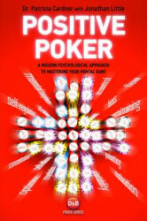 Positive Poker - A Modern Psychological Approach to Mastering Your Mental Game (2013)