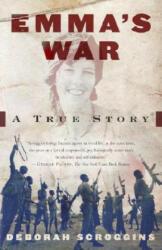 Emma's War: A True Story (ISBN: 9780375703775)
