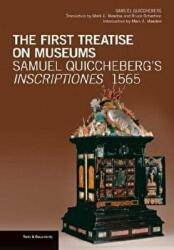 First Treatise on Museums - Samuel Quiccheberg's Inscriptiones 1565 (2013)