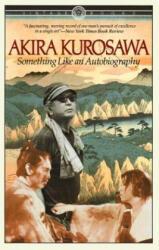 Something Like an Autobiography - Akira Kurosawa (ISBN: 9780394714394)