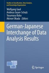 German-Japanese Interchange of Data Analysis Results - Wolfgang Gaul, Andreas Geyer-Schulz, Yasumasa Baba, Akinori Okada (2013)