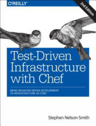 Test-Driven Infrastructure with Chef - Bring Behavior-Driven Development to Infrastructure as Code (2013)