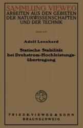 Statische Stabilitat Bei Drehstrom-Hochleistungsubertragung - Adolf Leonhard (ISBN: 9783663040521)