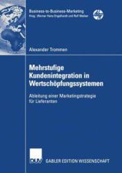 Mehrstufige Kundenintegration in Wertsch pfungssystemen - Alexander Trommen (2002)