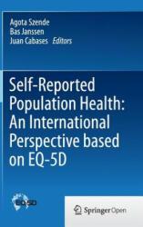 Self-Reported Population Health: An International Perspective based on EQ-5D - Agota Szende, Bas Janssen, Juan Cabases (2013)