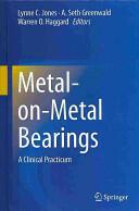 Metal-on-Metal Bearings - A Clinical Practicum (2013)