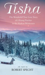 Tisha: Story of a Young Teacher in the Alaska Wilderness (ISBN: 9780553265965)