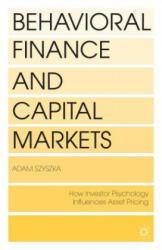 Behavioral Finance and Capital Markets - Adam Szyszka (2013)