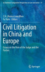 Civil Litigation in China and Europe - Essays on the Role of the Judge and the Parties (2013)