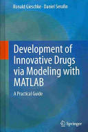 Development of Innovative Drugs via Modeling with MATLAB - A Practical Guide (2014)