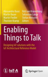 Enabling Things to Talk - Designing IoT Solutions with the IoT Architectural Reference Model (2013)