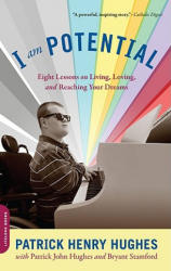 I Am Potential: Eight Lessons on Living, Loving, and Reaching Your Dreams (ISBN: 9780738213651)
