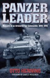 Panzer Leader - Memoirs of an Armoured Car Commander, 1944 - 1945 (2013)