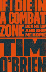 If I Die in a Combat Zone: Box Me Up and Ship Me Home (ISBN: 9780767904438)