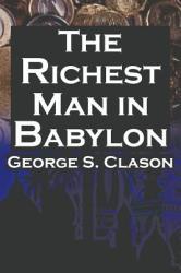 Richest Man in Babylon - George Samuel Clason (2013)