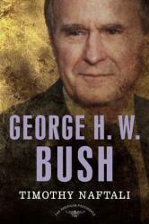 George H. W. Bush (ISBN: 9780805069662)