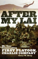 After My Lai: My Year Commanding First Platoon, Charlie Company (ISBN: 9780806140452)