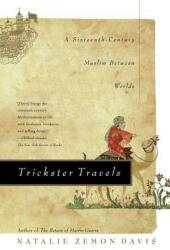 Trickster Travels: A Sixteenth-Century Muslim Between Worlds (ISBN: 9780809094356)
