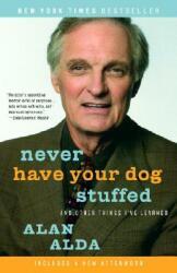Never Have Your Dog Stuffed - Alan Alda (ISBN: 9780812974409)