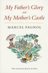 My Father's Glory & My Mother's Castle: Marcel Pagnol's Memories of Childhood (ISBN: 9780865472570)