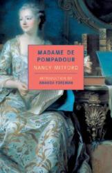 Madame De Pompadour - Nancy Mitford, Amanda Foreman (ISBN: 9780940322653)