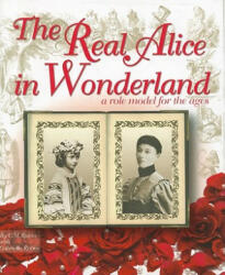 The Real Alice in Wonderland: A Role Model for the Ages (ISBN: 9781449081317)