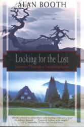 Looking For The Lost: Journeys Through A Vanishing Japan - Alan Booth (ISBN: 9781568361482)