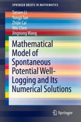 Mathematical Model of Spontaneous Potential Well-Logging and Its Numerical Solutions (2013)