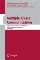 Multiple Access Communications - 6th International Workshop, Macom 2013, Vilnius, Lithuania, December 16-17, 2013, Proceedings (2013)