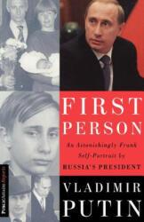 First Person - Vladimir Putin, Nataliya Gevorkyan, Natalya Timakova, Andrei Kolesnikov (ISBN: 9781586480189)
