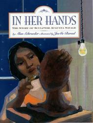 In Her Hands: The Story of Sculptor Augusta Savage (ISBN: 9781600603327)