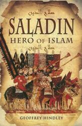 Saladin - Hero of Islam (ISBN: 9781848842038)