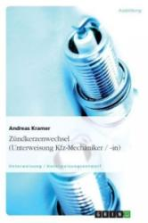 Zündkerzenwechsel (Unterweisung Kfz-Mechaniker / -in) - Andreas Kramer (2008)