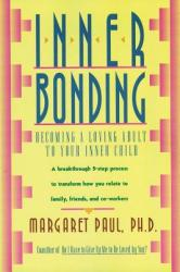 Inner Bonding - Margaret Paul (ISBN: 9780062507105)