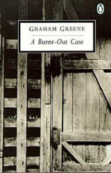 A Burnt-Out Case (ISBN: 9780140185393)