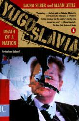Yugoslavia: Death of a Nation (ISBN: 9780140262636)