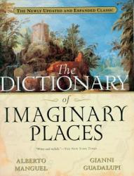 The Dictionary of Imaginary Places - Alberto Manguel, Gianni Guadalupi (ISBN: 9780156008723)