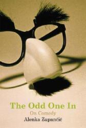 Odd One In - Alenka Zupancic (ISBN: 9780262740319)