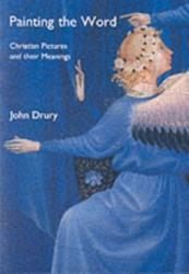 Painting the Word - Christian Pictures and Their Meanings (ISBN: 9780300092943)