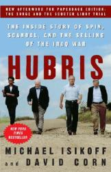 Hubris: The Inside Story of Spin, Scandal, and the Selling of the Iraq War (ISBN: 9780307346827)
