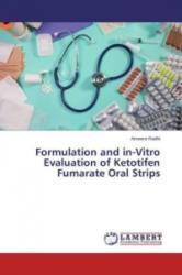 Formulation and In-Vitro Evaluation of Ketotifen Fumarate Oral Strips - Ameera Radhi (2013)
