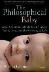 PHILOSOPHICAL BABY - Alison Gopnik (ISBN: 9780312429843)